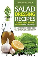 Salad Dressing Recipes - 25 Basic and Original Healthy Salad Dressing