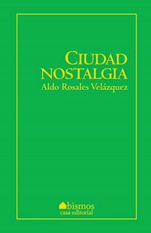 Bog, paperback Ciudad Nostalgia af Aldo Rosales