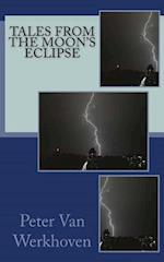 Tales from the Moon's Eclipse af Peter Van Werkhoven