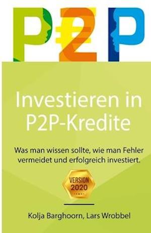 Bog, paperback Investieren in P2P Kredite af Kolja Barghoorn, Lars Wrobbel