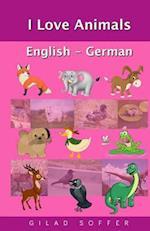 I Love Animals English - German