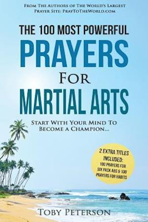 Bog, paperback Prayer the 100 Most Powerful Prayers for Martial Arts 2 Amazing Books Included to Pray for Six Pack ABS & Habits af Toby Peterson