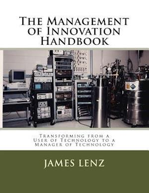 Bog, paperback The Management of Innovation Handbook af James Lenz