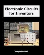 Electronic Circuits for Inventors af Joseph Berardi