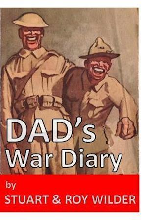 Bog, paperback Dad's War Diary af Roy Wilder, Stuart Wilder