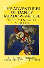 The Adventures of Danny Meadow-Mouse