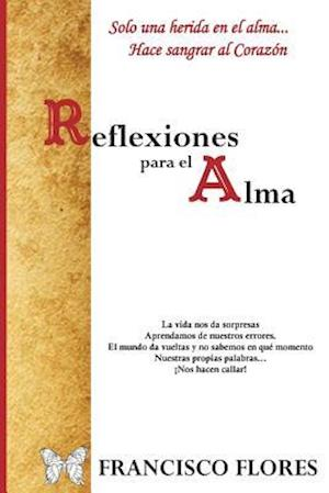 Bog, paperback Reflexiones Para Alma af Francisco Flores