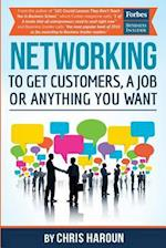 Networking to Get Customers, a Job or Anything You Want
