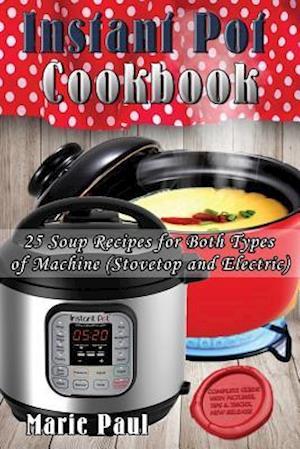 Bog, paperback Instant Pot Cookbook af Marie Paul