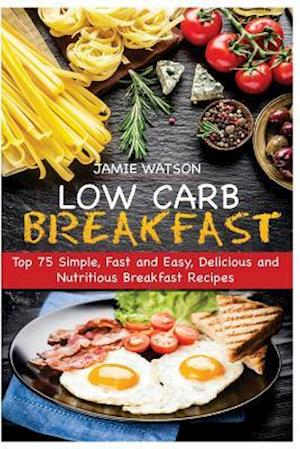 Bog, paperback Low-Carb Breakfast af Jamie Watson