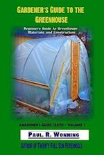 Gardener?s Guide to the Greenhouse