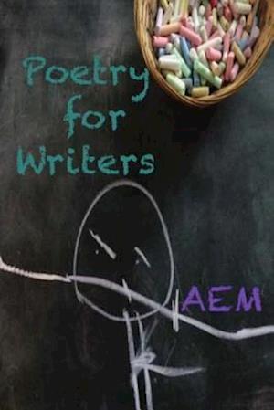 Bog, paperback Poetry for Writers af A. E. M