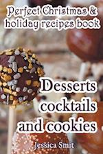 Perfect Christmas & Holiday Recipes Book. Desserts Cocktails and Cookies