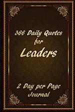 366 Daily Quotes for Leaders - 2 Day Per Page Journal