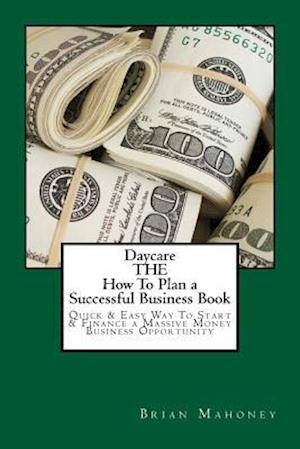 Daycare the How to Plan a Successful Business Book