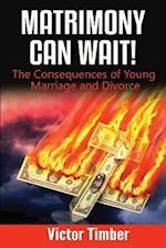 Matrimony Can Wait!