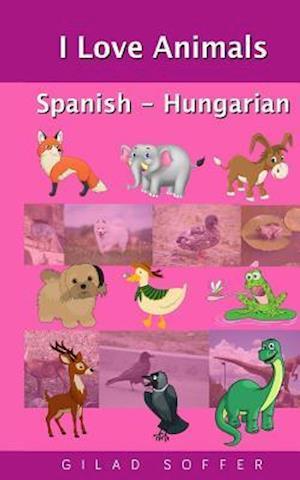 Bog, paperback I Love Animals Spanish - Hungarian af Gilad Soffer