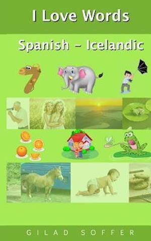 Bog, paperback I Love Words Spanish - Icelandic af Gilad Soffer