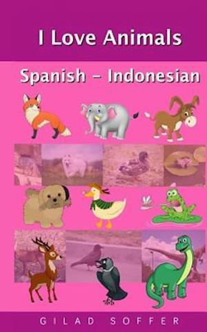Bog, paperback I Love Animals Spanish - Indonesian af Gilad Soffer
