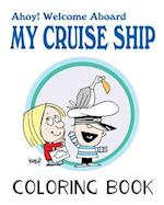 Ahoy! Welcome Aboard My Cruise Ship