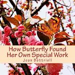 How Butterfly Found Her Own Special Work
