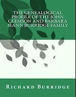The Genealogical Profile of the John Clemson and Barbara Mann Burridge Family