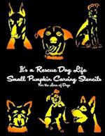 It's a Rescue Dog Life Small Pumpkin Carving Stencils