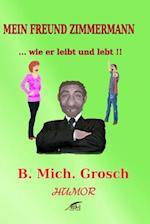 Mein Freund Zimmermann af Bernd Michael Grosch