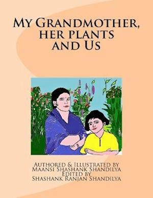 Bog, paperback My Grandmother, Her Plants and Us af MS Maansi Shashank Shandilya