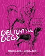 Delightful Dogs Mindfulness Meditation Adult Coloring Book