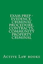 Exam Prep - Evidence, Criminal Procedure, Contracts, Community Property Criminal