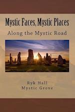 Mystic Faces, Mystic Places