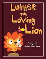 Luther the Loving Lion