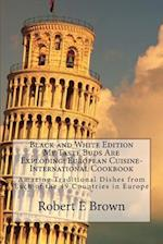 B&w My Taste Buds Are Exploding! European Cuisine-International Cookbook