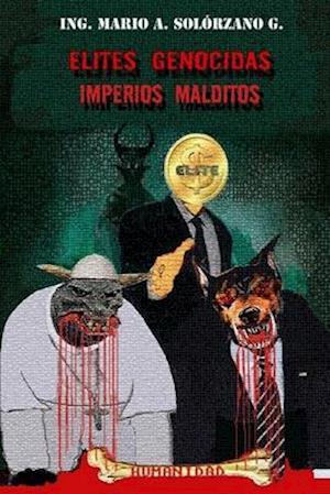 Elites Genocidas Imperios Malditos
