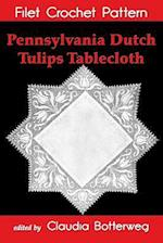 Pennsylvania Dutch Tulips Tablecloth Filet Crochet Pattern