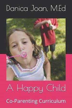 Bog, paperback A Happy Child af Dr Danica Joan Fields