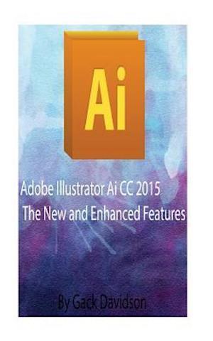 Bog, paperback Adobe Illustrator AI CC 2015 af Gack Davidson