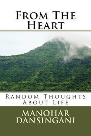 Bog, paperback From the Heart af Manohar V. Dansingani