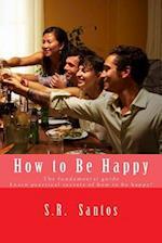 How to Be Happy af S. R. Santos