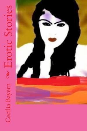 Bog, paperback Erotic Stories af Cecilia Bayern