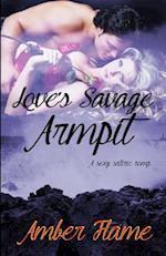 Love's Savage Armpit