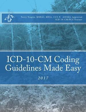 Bog, paperback ICD-10-CM Coding Guidelines Made Easy af Terry Tropin