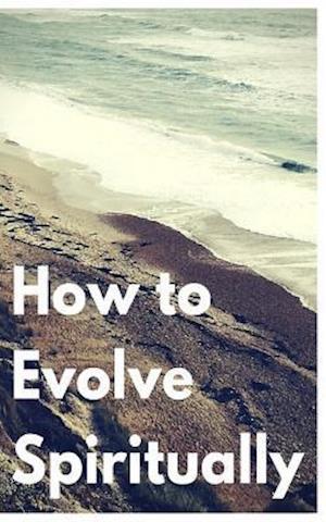 Bog, paperback How to Evolve Spiritually af Kevin Kerr
