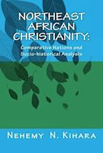 Northeast African Christianity af Prof Nehemy Ndirangu Kihara Ph. D.
