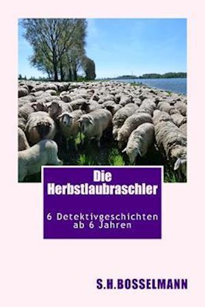 Bog, paperback Die Herbstlaubraschler af S. H. Bosselmann