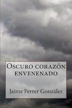 Oscuro Corazon Envenenado af Jaime Ferrer Gonzalez
