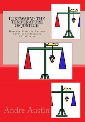 Bog, paperback Lukewarm- The Temperature of Justice af Andre Austin
