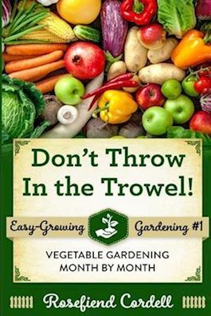 Bog, paperback Don't Throw in the Trowel! af Melinda R. Cordell