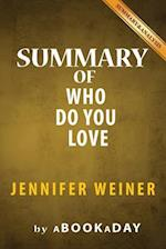 Summary of Who Do You Love